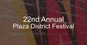22nd Annual Plaza District Festival